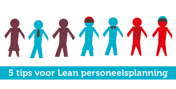 5 tips voor lean personeelsmanagement